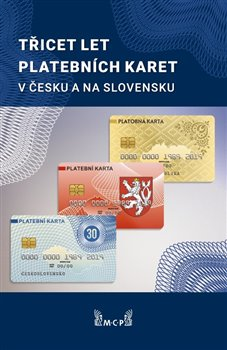 Obálka titulu Třicet let platebních karet v Česku a Slovensku