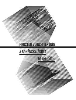 Obálka titulu Prostor v architektuře a brněnská škola dějin umění