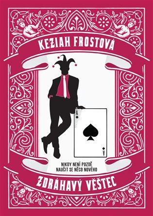 Zdráhavý věštec - Keziah Frostová | Booksquad.ink