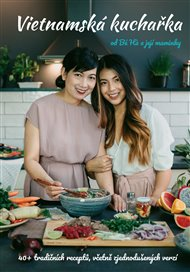 Vietnamská kuchařka od Bé Há a její maminky