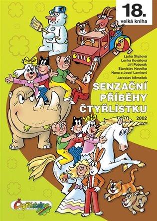 Senzační příběhy Čtyřlístku:(18. kniha) 2002 - Stanislav Havelka, | Booksquad.ink