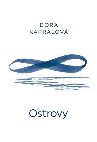 Ostrovy - Dora Kaprálová | Booksquad.ink