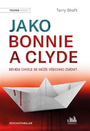 Jako Bonnie a Clyde:Během chvíle se může všechno změnit - Terry Shaft | Replicamaglie.com