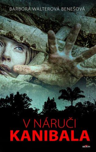 V náruči kanibala - Barbora Walterová-Benešová | Replicamaglie.com