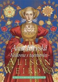 Anna Klevská: Královna s tajemstvím
