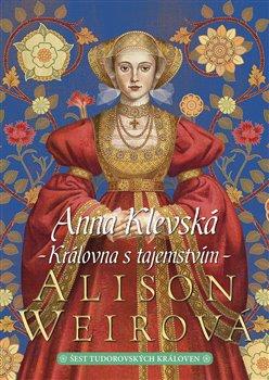 Obálka titulu Anna Klevská: Královna s tajemstvím
