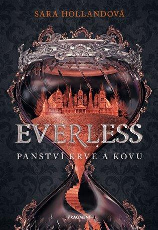 Everless - Panství krve a kovu - Sara Hollandová | Booksquad.ink
