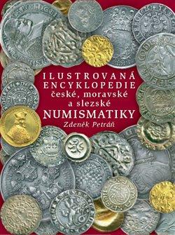 Obálka titulu Ilustrovaná encyklopedie české, moravské a slezské numismatiky