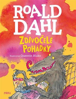 Zdivočelé pohádky - Roald Dahl | Booksquad.ink