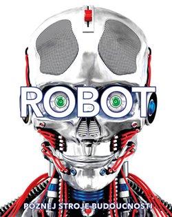 Obálka titulu Robot. Poznej stroje budoucnosti