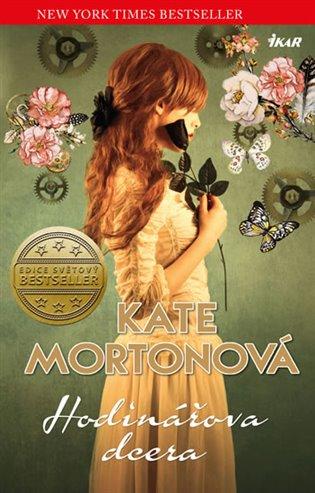 Hodinářova dcera - Kate Mortonová | Booksquad.ink