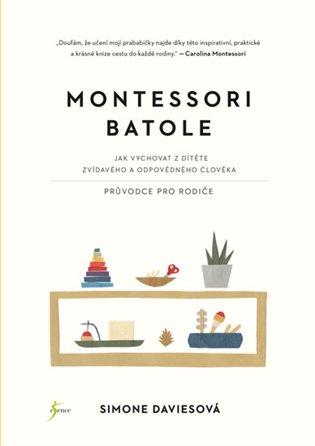 Montessori batole:Jak vychovat z dítěte zvídavého a odpovědného člověka - Simone Davies | Booksquad.ink