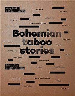 Obálka titulu Bohemian Taboo Stories - Kniha o lidech, kteří dělají něco sexy