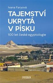 Tajemství ukrytá v písku  – 100 let české egyptologie