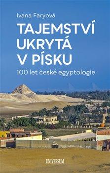 Obálka titulu Tajemství ukrytá v písku  – 100 let české egyptologie