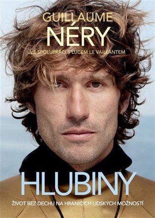 Hlubiny:Život bez dechu na hranicích lidských možností - Guillaume Néry | Booksquad.ink