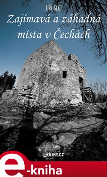 Obálka titulu Zajímavá a záhadná místa v Čechách