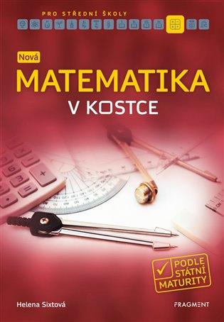 Nová matematika v kostce pro SŠ - Helena Sixtová   Booksquad.ink