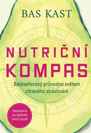 Nutriční kompas:Bestsellerový průvodce světem zdravého stravování - Bas Kast | Booksquad.ink