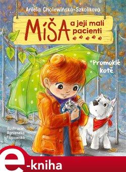 Míša a její malí pacienti: Promoklé kotě