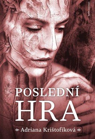 Poslední hra - Adriana Krištofíková | Booksquad.ink