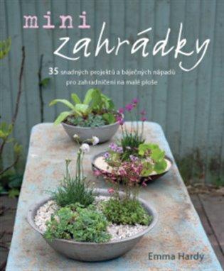 Minizahrádky:35 snadných projektů a báječných nápadů pro zahradničení na malé ploše - - | Replicamaglie.com