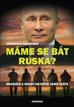 Máme se bát Ruska?:Dramata a osudy největší země světa - Veronika Salminen | Replicamaglie.com