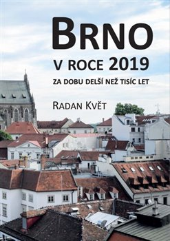 Brno v roce 2019 za dobu delší než tisíc let