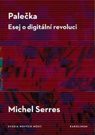 Palečka - esej o digitální revoluci