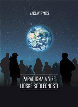 Obálka titulu Paradigma a vize lidské společnosti