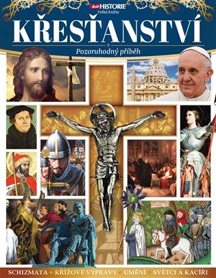 Křesťanství – Pozoruhodný příběh - - | Replicamaglie.com
