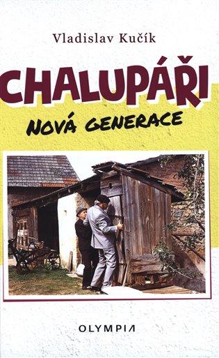 Chalupáři - nová generace - Vladislav Kučík | Booksquad.ink