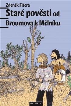 Obálka titulu Staré pověsti od Broumova k Mělníku