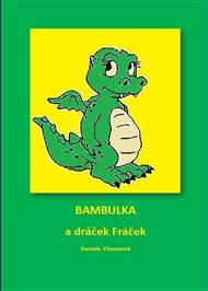 Bambulka a dráček Fráček
