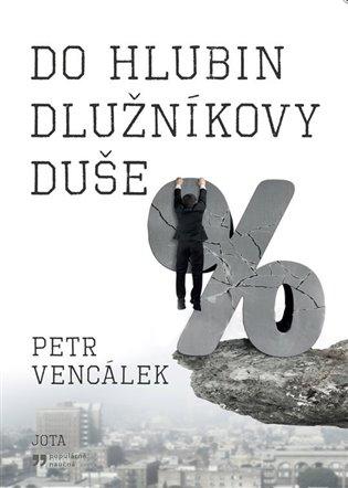 Do hlubin dlužníkovy duše - Petr Vencálek   Replicamaglie.com