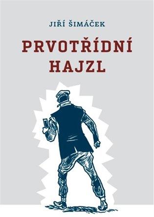 Prvotřídní hajzl - Jiří Šimáček | Booksquad.ink