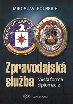 Obálka titulu Zpravodajská služba - Vyšší forma diplomacie
