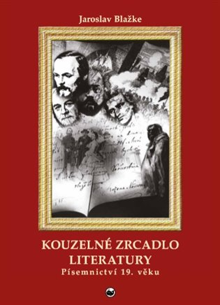 Kouzelné zrcadlo literatury II.:Písemnictví 19. věku - Jaroslav Blažke | Replicamaglie.com