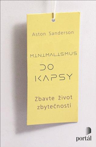 Minimalismus do kapsy:Zbavte život zbytečností - Aston Sanderson   Replicamaglie.com