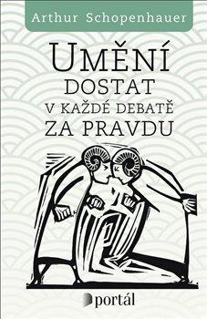 Obálka titulu Umění dostat v každé debatě za pravdu