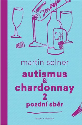 Autismus & Chardonnay 2: Pozdní sběr - Martin Selner | Replicamaglie.com