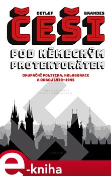 Obálka titulu Češi pod německým protektorátem
