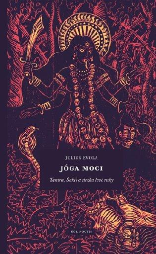 Jóga moci:Tantra, Šakti a stezka levé ruky - Julius Evola | Booksquad.ink