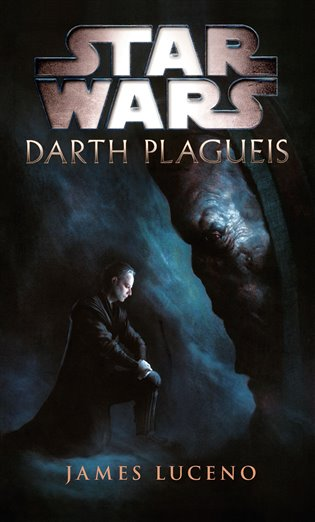 Star Wars - Darth Plagueis - James Luceno | Booksquad.ink