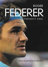 Roger Federer: Tenisový král
