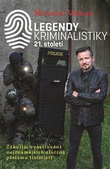 Obálka titulu Legendy kriminalistiky 21.století