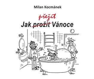 Jak přežít Vánoce - Milan Kocmánek | Replicamaglie.com