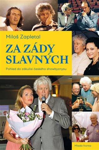 Za zády slavných:Pohled do zákulisí českého showbyznysu - Miloš Zapletal | Replicamaglie.com