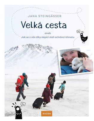 Velká cesta aneb jak se z nás díky slepici stali ochránci klimatu - Jana Steingässer | Booksquad.ink