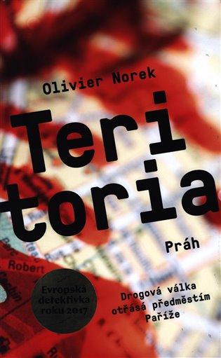 Teritoria:Drogová válka otřásá předměstím Paříže - Olivier Norek | Replicamaglie.com